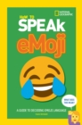 How to Speak Emoji : A Guide to Decoding Digital Language - Book