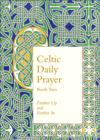 Celtic Daily Prayer: Book Two : Farther Up and Farther in (Northumbria Community) - Book