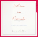 When in French : Love in a Second Language - eAudiobook