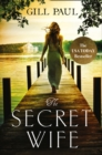 The Secret Wife : A Captivating Story of Romance, Passion and Mystery - Book