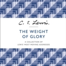 The Weight of Glory : A Collection of Lewis' Most Moving Addresses - eAudiobook