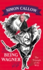 Being Wagner : The Triumph of the Will - Book