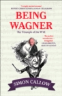 Being Wagner: The Triumph of the Will - eBook
