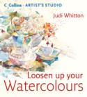 Loosen Up Your Watercolours (Collins Artist's Studio) - eBook