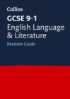 GCSE 9-1 English Language and Literature Revision Guide : For the 2020 Autumn & 2021 Summer Exams - Book