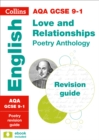 AQA Poetry Anthology Love and Relationships Revision Guide : Ideal for Home Learning, 2021 Assessments and 2022 Exams - Book