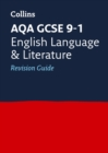 AQA GCSE 9-1 English Language and Literature Revision Guide : Ideal for Home Learning, 2021 Assessments and 2022 Exams - Book