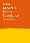 GCSE 9-1 Maths Foundation Revision Guide : Ideal for Home Learning, 2021 Assessments and 2022 Exams - Book