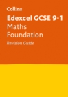 Edexcel GCSE 9-1 Maths Foundation Revision Guide : Ideal for Home Learning, 2021 Assessments and 2022 Exams - Book