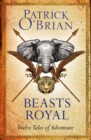Beasts Royal : Twelve Tales of Adventure - Book