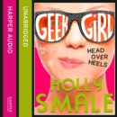 Head Over Heels (Geek Girl, Book 5) - eAudiobook