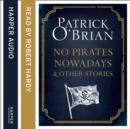 No Pirates Nowadays and Other Stories : Three Nautical Tales - eAudiobook