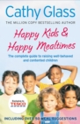 Happy Kids & Happy Mealtimes: The complete guide to raising contented children - eBook