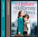 The Orphans of Halfpenny Street (Halfpenny Orphans, Book 1) - eAudiobook