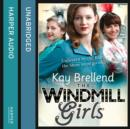 The Windmill Girls - eAudiobook