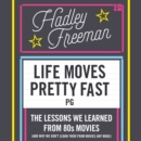 Life Moves Pretty Fast : The Lessons We Learned from Eighties Movies (and Why We Don't Learn Them from Movies Any More) - eAudiobook