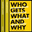 Who Gets What - And Why - eAudiobook