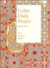 Celtic Daily Prayer: Book One : The Journey Begins (Northumbria Community) - Book