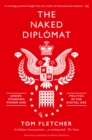 The Naked Diplomat: Understanding Power and Politics in the Digital Age - eBook