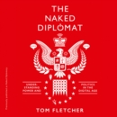 Naked Diplomacy: Power and Statecraft in the Digital Age - eAudiobook