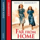 Far From Home : The Sisters of Street Child - eAudiobook