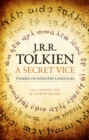 A Secret Vice : Tolkien on Invented Languages - Book