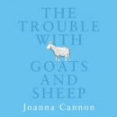The Trouble with Goats and Sheep - eAudiobook