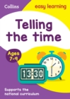 Telling the Time Ages 7-9 : KS2 Maths Home Learning and School Resources from the Publisher of Revision Practice Guides, Workbooks, and Activities. - Book