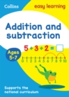 Addition and Subtraction Ages 5-7 : Prepare for School with Easy Home Learning - Book