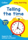 Telling the Time Ages 5-7 : Prepare for School with Easy Home Learning - Book