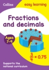 Fractions and Decimals Ages 7-9 : KS2 Maths Home Learning and School Resources from the Publisher of Revision Practice Guides, Workbooks, and Activities. - Book