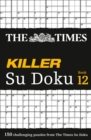The Times Killer Su Doku Book 12 : 150 Challenging Puzzles from the Times - Book