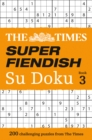 The Times Super Fiendish Su Doku Book 3 : 200 Challenging Puzzles from the Times - Book