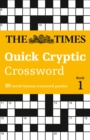 The Times Quick Cryptic Crossword Book 1 : 80 World-Famous Crossword Puzzles - Book
