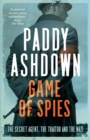 Game of Spies : The Secret Agent, the Traitor and the Nazi, Bordeaux 1942-1944 - Book
