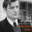 Ted Hughes : The Unauthorised Life - eAudiobook