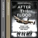 After the Flood: What the Dambusters Did Next - eAudiobook