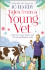 Tales from a Young Vet : Mad Cows, Crazy Kittens, and All Creatures Big and Small - Book