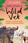 Tales from a Wild Vet : Paws, Claws and Furry Encounters - Book