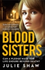Blood Sisters: Can a pledge made for life endure beyond death? - eBook