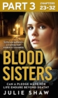 Blood Sisters: Part 3 of 3: Can a pledge made for life endure beyond death? - eBook