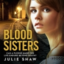 Blood Sisters : Can a Pledge Made for Life Endure Beyond Death? - eAudiobook
