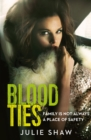 Blood Ties: Family is not always a place of safety - eBook