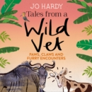 Tales from a Wild Vet : Paws, Claws and Furry Encounters - eAudiobook