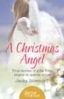 A Christmas Angel: True Stories of Gifts from Angels at Special Times (HarperTrue Fate - A Short Read) - eBook
