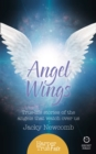 Angel Wings : True-Life Stories of the Angels That Watch Over Us - Book
