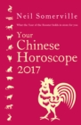 Your Chinese Horoscope 2017 : What the Year of the Rooster Holds in Store for You - Book