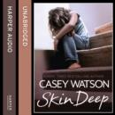 Skin Deep : All She Wanted Was a Mummy, but Was She Too Ugly to be Loved? - eAudiobook