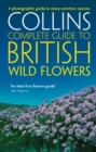 British Wild Flowers: A photographic guide to every common species (Collins Complete Guide) - eBook