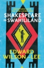 Shakespeare in Swahililand : Adventures with the Ever-Living Poet - Book